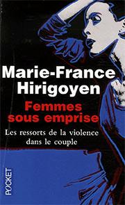 Couverture du livre de poche : Femmes sous emprise, les ressorts de la violence dans le couple