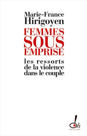 Couverture de : Femmes sous emprise, les ressorts de la violence dans le couple